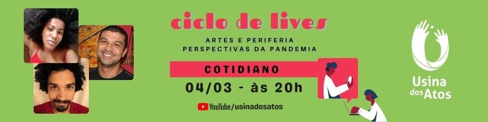 Ciclo de Lives: Artes e Periferia - Perspectivas da Pandemia - Live 1