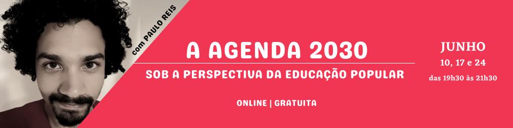 Oficina - 'A Agenda 2030 sob a perspectiva da Educação Popular'