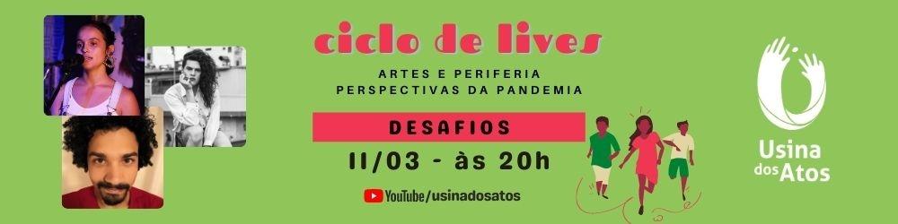 Ciclo de Lives: Artes e Periferia - Perspectivas da Pandemia - Live 2