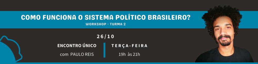 Workshop: 'Como funciona o Sistema Político Brasileiro?' 2
