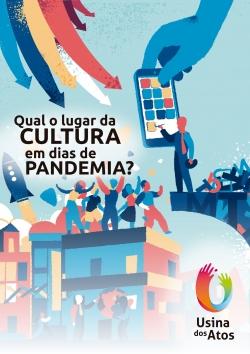 Qual o lugar da cultura em dias de pandemia?