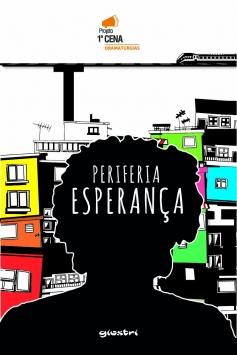 Acesse o Livro Digital 1ª CENA Dramaturgias - Periferia Esperança